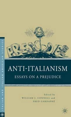Anti-Italianism: Essays on a Prejudice - Italian and Italian American Studies (Paperback)