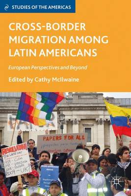 Cross-Border Migration among Latin Americans: European Perspectives and Beyond - Studies of the Americas (Hardback)