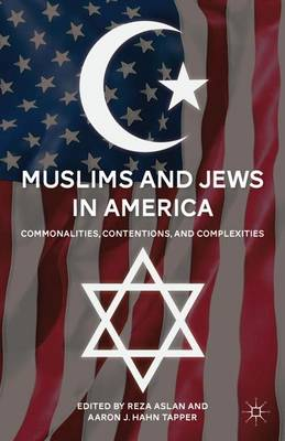 Muslims and Jews in America: Commonalities, Contentions, and Complexities (Paperback)