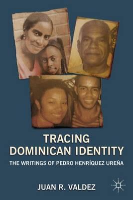 Tracing Dominican Identity: The Writings of Pedro Henriquez Urena (Hardback)