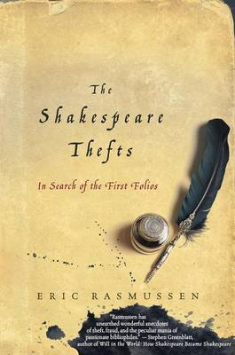 The Shakespeare Thefts: In Search of the First Folios (Hardback)