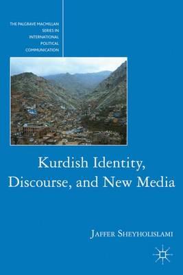 Kurdish Identity, Discourse, and New Media - The Palgrave Macmillan Series in International Political Communication (Hardback)