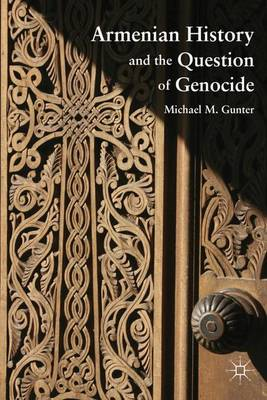 Armenian History and the Question of Genocide (Hardback)