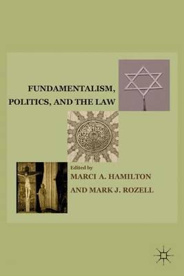 Fundamentalism, Politics, and the Law (Hardback)