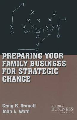 Preparing Your Family Business for Strategic Change - A Family Business Publication (Paperback)