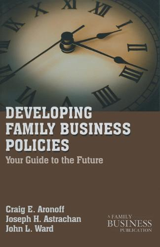 Developing Family Business Policies: Your Guide to the Future - A Family Business Publication (Paperback)