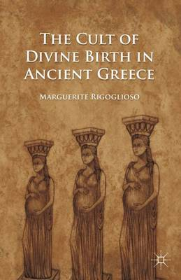 The Cult of Divine Birth in Ancient Greece (Paperback)