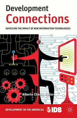 Development Connections: Unveiling the Impact of New Information Technologies (Hardback)