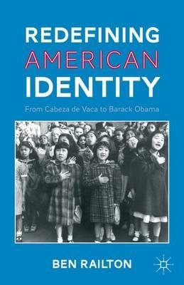 Redefining American Identity: From Cabeza de Vaca to Barack Obama (Hardback)
