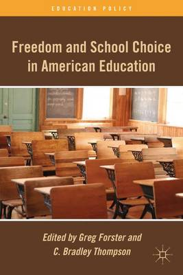 Freedom and School Choice in American Education - Education Policy (Hardback)