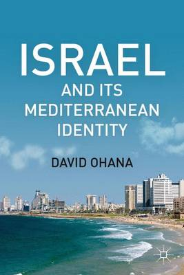 Israel and Its Mediterranean Identity (Hardback)