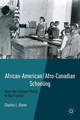 African-American/Afro-Canadian Schooling: From the Colonial Period to the Present (Hardback)