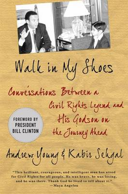Walk in My Shoes: Conversations Between a Civil Rights Legend and His Godson on the Journey Ahead (Paperback)
