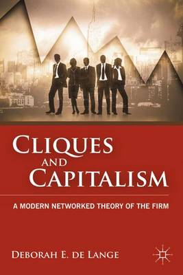 Cliques and Capitalism: A Modern Networked Theory of the Firm (Hardback)