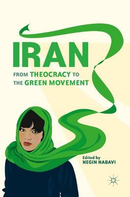 Iran: From Theocracy to the Green Movement (Paperback)