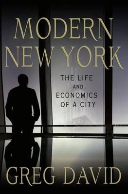 Modern New York: The Life and Economics of a City (Hardback)