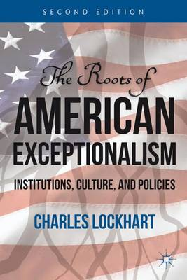 The Roots of American Exceptionalism: Institutions, Culture, and Policies (Paperback)