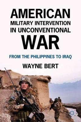 American Military Intervention in Unconventional War: From the Philippines to Iraq (Hardback)