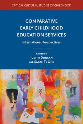 Comparative Early Childhood Education Services: International Perspectives - Critical Cultural Studies of Childhood (Hardback)