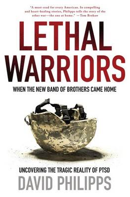 Lethal Warriors: When the New Band of Brothers Came Home (Paperback)