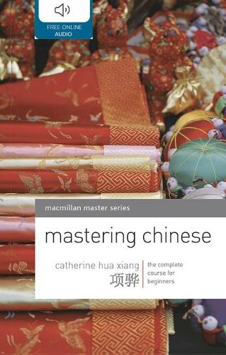 Mastering Chinese: The complete course for beginners - Macmillan Master Series (Languages) (Paperback)