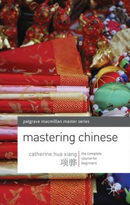 Mastering Chinese: The complete course for beginners - Palgrave Master Series (Languages) (CD-ROM)