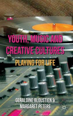 Youth, Music and Creative Cultures: Playing for Life (Hardback)