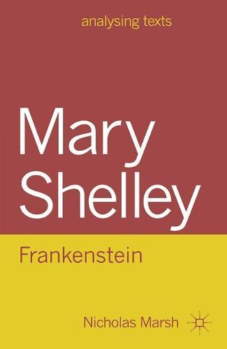 Mary Shelley: Frankenstein - Analysing Texts (Hardback)