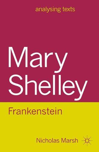 Mary Shelley: Frankenstein - Analysing Texts (Paperback)