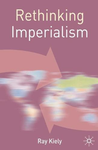 Rethinking Imperialism - Rethinking World Politics (Paperback)