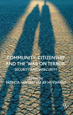Community, Citizenship and the 'War on Terror': Security and Insecurity (Hardback)