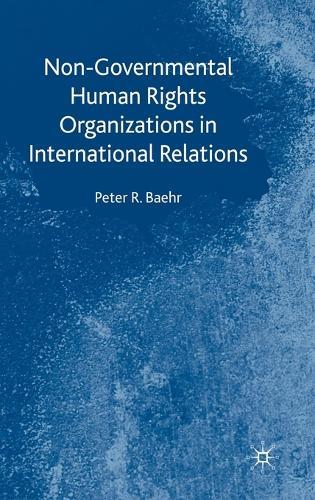 Non-Governmental Human Rights Organizations in International Relations (Hardback)