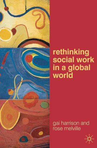 Rethinking Social Work in a Global World (Paperback)