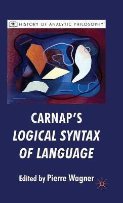 Carnap's Logical Syntax of Language - History of Analytic Philosophy (Hardback)