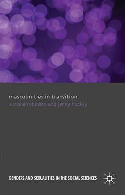 Masculinities in Transition - Genders and Sexualities in the Social Sciences (Hardback)