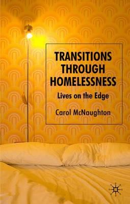 Transitions Through Homelessness: Lives on the Edge (Hardback)