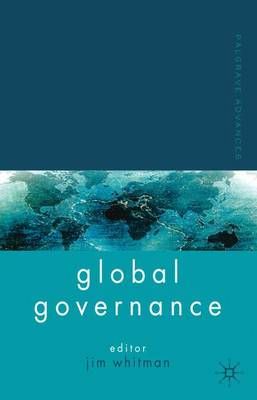 Palgrave Advances in Global Governance - Palgrave Advances (Paperback)