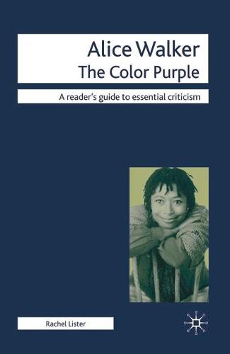 Alice Walker - The Color Purple - Readers' Guides to Essential Criticism (Paperback)