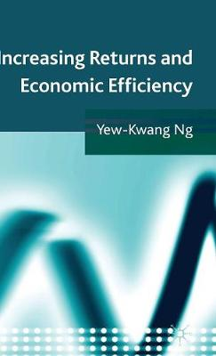 Increasing Returns and Economic Efficiency (Hardback)