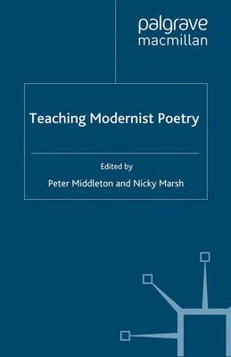 Teaching Modernist Poetry - Teaching the New English (Paperback)