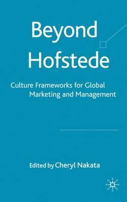 Beyond Hofstede: Culture Frameworks for Global Marketing and Management (Hardback)