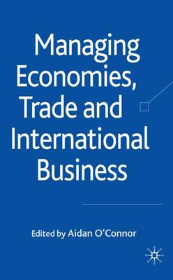 Managing Economies, Trade and International Business (Hardback)