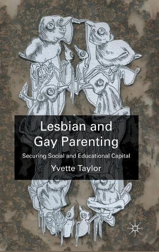 Lesbian and Gay Parenting: Securing Social and Educational Capital (Hardback)