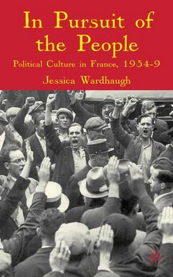 In Pursuit of the People: Political Culture in France, 1934-9 (Hardback)