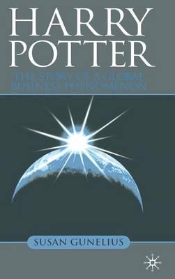 Harry Potter: The Story of a Global Business Phenomenon (Hardback)
