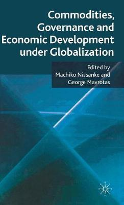 Commodities, Governance and Economic Development under Globalization (Hardback)