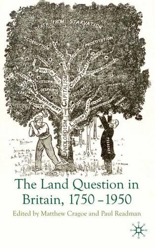 The Land Question in Britain, 1750-1950 (Hardback)