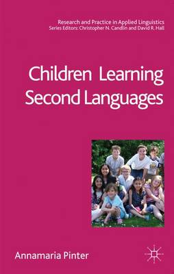 Children Learning Second Languages - Research and Practice in Applied Linguistics (Hardback)