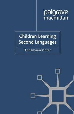 Children Learning Second Languages - Research and Practice in Applied Linguistics (Paperback)