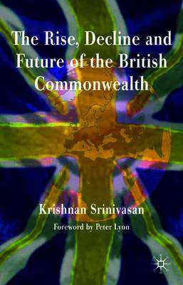 The Rise, Decline and Future of the British Commonwealth (Paperback)